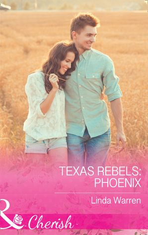 Texas Rebels: Phoenix (Mills & Boon Cherish) (Texas Rebels, Book 5) eBook  by Linda Warren