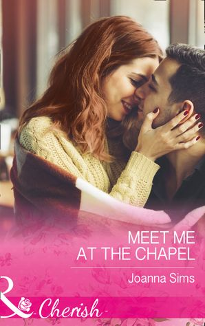 Meet Me At The Chapel (Mills & Boon Cherish) (The Brands of Montana, Book 4) eBook  by Joanna Sims