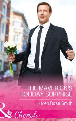 The Maverick's Holiday Surprise (Mills & Boon Cherish) (Montana Mavericks: The Baby Bonanza, Book 5) eBook  by Karen Rose Smith