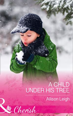 A Child Under His Tree (Mills & Boon Cherish) (Return to the Double C, Book 10) eBook  by