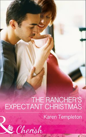 The Rancher's Expectant Christmas (Mills & Boon Cherish) (Wed in the West, Book 9)
