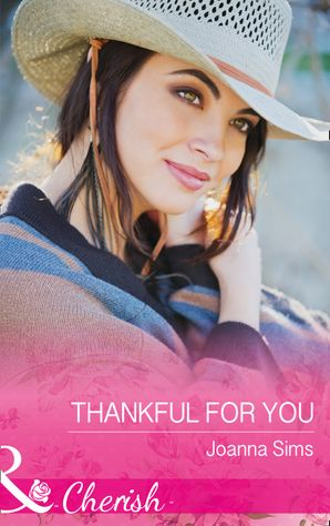 Thankful For You (Mills & Boon Cherish) (The Brands of Montana, Book 5) eBook  by Joanna Sims