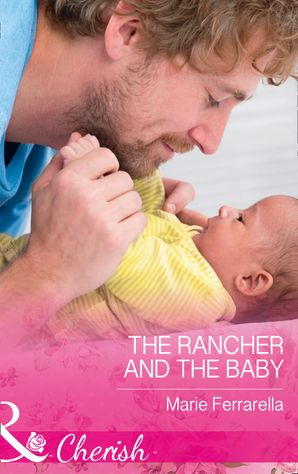 The Rancher And The Baby (Mills & Boon Cherish) (Forever, Texas, Book 16) eBook  by Marie Ferrarella