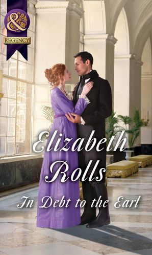 In Debt To The Earl (Mills & Boon Historical) (Lords at the Altar) eBook  by Elizabeth Rolls