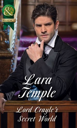 Lord Crayle's Secret World (Mills & Boon Historical) eBook  by Lara Temple