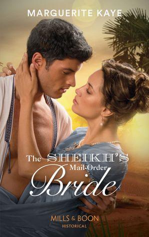 Sheikh's Mail-Order Bride (Mills & Boon Historical) (Hot Arabian Nights, Book 2)