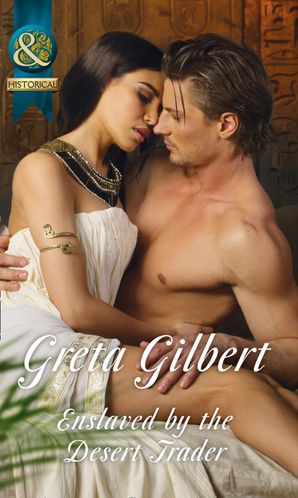 Enslaved By The Desert Trader (Mills & Boon Historical) eBook  by Greta Gilbert
