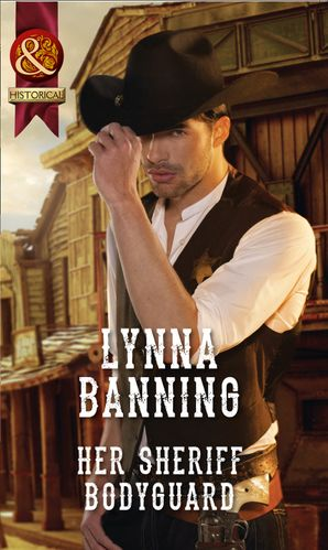 Her Sheriff Bodyguard (Mills & Boon Historical) eBook  by Lynna Banning