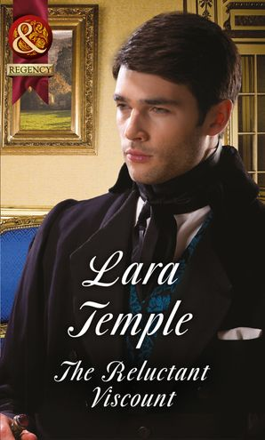 The Reluctant Viscount (Mills & Boon Historical) eBook  by Lara Temple