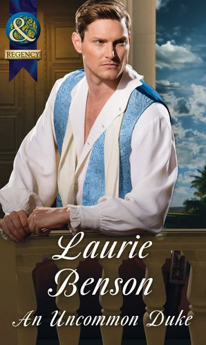 An Uncommon Duke (Mills & Boon Historical) (Secret Lives of the Ton, Book 2) eBook  by Laurie Benson