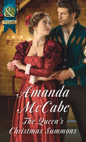 The Queen's Christmas Summons (Mills & Boon Historical) eBook  by Amanda McCabe