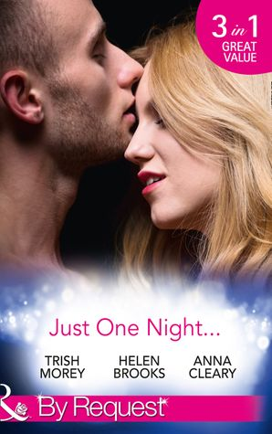 Just One Night...: Fiancée For One Night / Just One Last Night / The Night That Started It All (Mills & Boon By Request) eBook  by Trish Morey