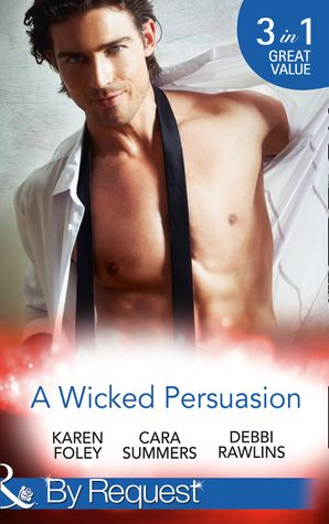 A Wicked Persuasion: No Going Back / No Holds Barred / No One Needs to Know (Mills & Boon By Request)