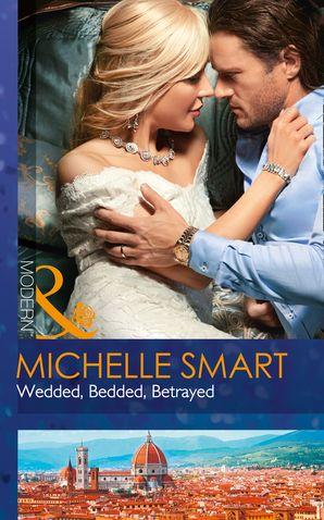 Wedded, Bedded, Betrayed (Mills & Boon Modern) (Wedlocked!, Book 77) eBook  by Michelle Smart