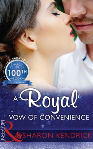 A Royal Vow Of Convenience (Mills & Boon Modern) by Sharon