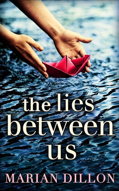 The Lies Between Us - Marian Dillon
