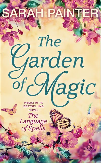 The Garden Of Magic - Sarah Painter