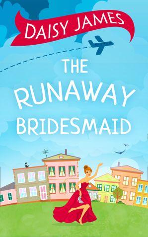 The Runaway Bridesmaid eBook  by Daisy James