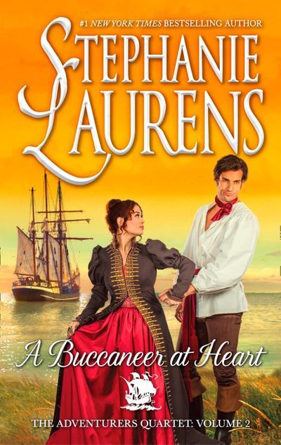 A Buccaneer At Heart (The Adventurers Quartet, Book 2) - Stephanie Laurens