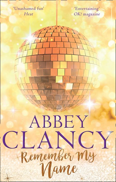 Remember My Name: A glamorous story about chasing your dreams - Abbey Clancy