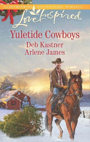 Yuletide Cowboys: The Cowboy's Yuletide Reunion / The Cowboy's Christmas Gift (Mills & Boon Love Inspired) eBook  by Deb Kastner