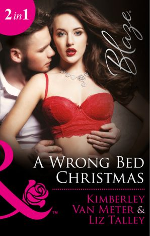 A Wrong Bed Christmas: Ignited (The Wrong Bed, Book 63) / Where There's Smoke (The Wrong Bed, Book 64) (Mills & Boon Blaze)