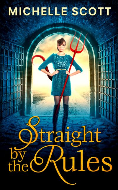 Straight By The Rules (Lilith Straight series, Book 3) - Michelle Scott