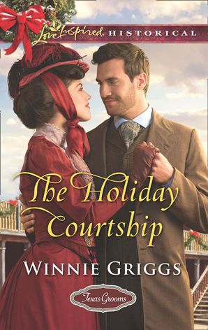 The Holiday Courtship (Mills & Boon Love Inspired Historical) (Texas Grooms (Love Inspired Historical), Book 7) eBook  by Winnie Griggs