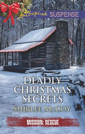 deadly-christmas-secrets-mills-and-boon-love-inspired-suspense-mission-rescue-book-4