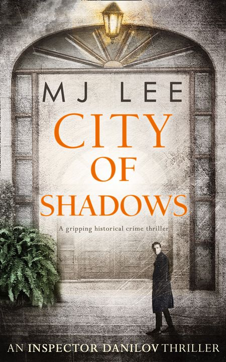 City Of Shadows (An Inspector Danilov Historical Thriller, Book 2) - M J Lee