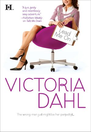Lead Me On (Mills & Boon M&B) eBook  by Victoria Dahl