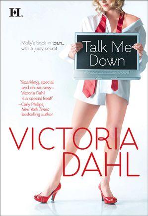 Talk Me Down (Mills & Boon M&B) eBook  by Victoria Dahl