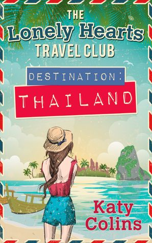 Destination Thailand (The Lonely Hearts Travel Club, Book 1) eBook  by Katy Colins