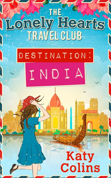 Destination India (The Lonely Hearts Travel Club, Book 2) - Katy Colins