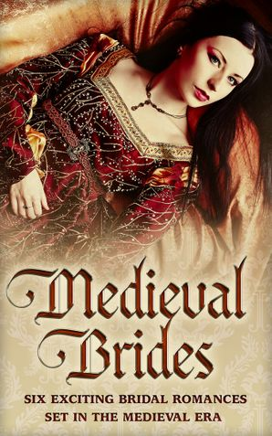 Medieval Brides: The Novice Bride / The Dumont Bride / The Lord's Forced Bride / The Warrior's Princess Bride / The Overlord's Bride / Templar Knight, Forbidden Bride eBook  by Carol Townend