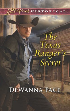 The Texas Ranger's Secret (Mills & Boon Love Inspired Historical)