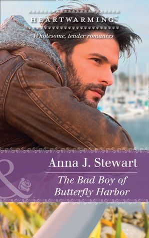The Bad Boy Of Butterfly Harbor (Mills & Boon Heartwarming) eBook  by Anna J. Stewart