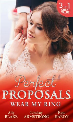 Wear My Ring: The Secret Wedding Dress / The Millionaire's Marriage Claim (The Millionaire Affair, Book 4) / The Children's Doctor's Special Proposal (Mills & Boon M&B) eBook  by Ally Blake