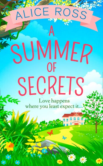 A Summer Of Secrets (Countryside Dreams, Book 3) - Alice Ross