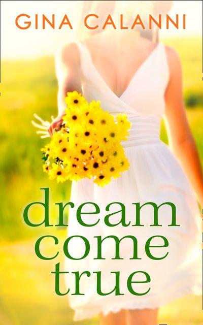 Dream Come True (Ice Cream Dreams, Book 1) - Gina Calanni