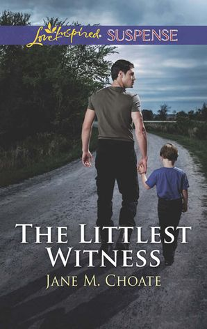 The Littlest Witness (Mills & Boon Love Inspired Suspense) eBook  by Jane M. Choate