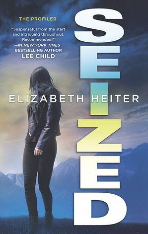 Seized eBook  by Elizabeth Heiter