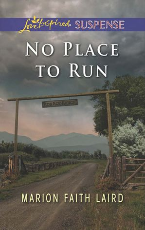 No Place To Run (Mills & Boon Love Inspired Suspense)