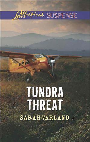 Tundra Threat (Mills & Boon Love Inspired Suspense) eBook  by Sarah Varland