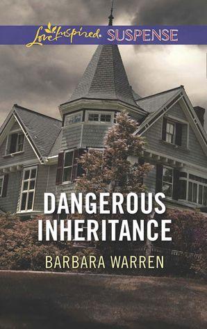 Dangerous Inheritance (Mills & Boon Love Inspired Suspense)