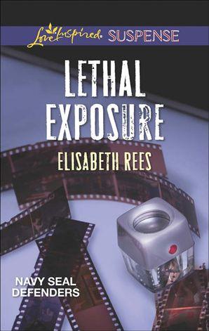 Lethal Exposure (Mills & Boon Love Inspired Suspense) (Navy SEAL Defenders, Book 1) eBook  by Elisabeth Rees
