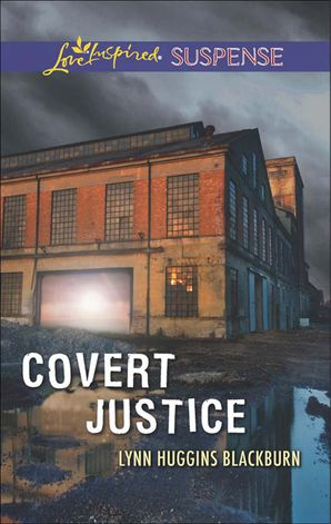 Covert Justice (Mills & Boon Love Inspired Suspense)
