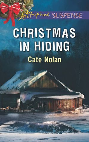 Christmas In Hiding (Mills & Boon Love Inspired Suspense)
