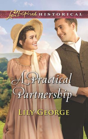 A Practical Partnership (Mills & Boon Love Inspired Historical) eBook  by Lily George