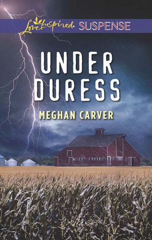 Under Duress (Mills & Boon Love Inspired Suspense)
